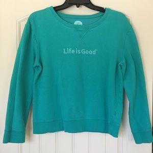 Life is good sweatshirt